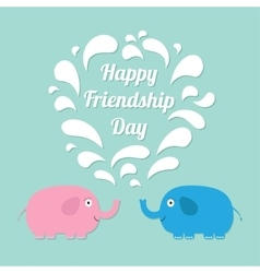 Happy friendship day pink and blue elephants vector