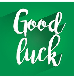 Good luck lettering design vector