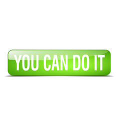 You can do it green square 3d realistic isolated vector