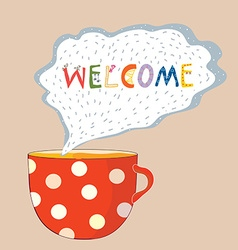 Tea cup welcome card - cute design vector