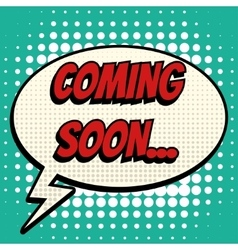 Coming soon comic book bubble text retro style vector
