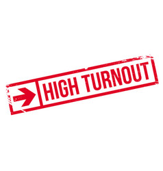 High turnout rubber stamp vector