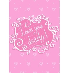 Love you dearly vector image vector image