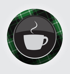 button with green black tartan - cup with smoke vector image