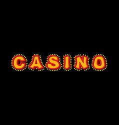 Casino sign with glowing lights retro light bulb vector