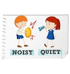 Opposite adjectives with noisy and quiet vector