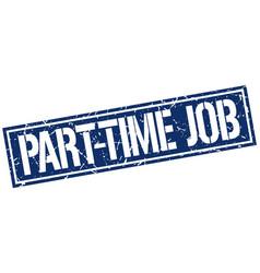 Part-time job square grunge stamp vector