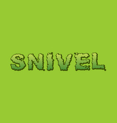 Snivel booger typography green slime letters snot vector