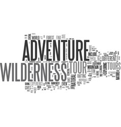 Adventure tour in wilderness text word cloud vector