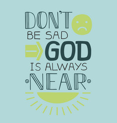 Biblical background do not be sad god is always vector