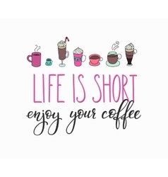Quote lettering on coffee cup shape card vector