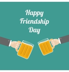 Happy friendship day two hands and clink beer vector