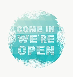 Poster come in we are open vector