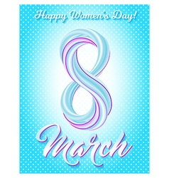 Greeting card 8 march happy womens day vector