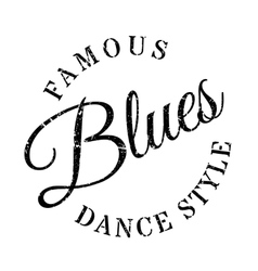 Famous dance style blues stamp vector