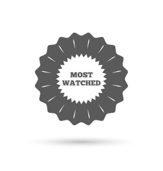 Most watched sign icon Most viewed symbol vector image
