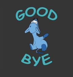 Sad donkey waving hand with Goodbye text vector image