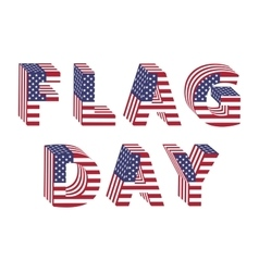 Flag Day from 3d USA Flag letters vector image