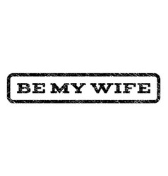 Be my wife watermark stamp vector