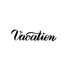 vacation handwritten lettering vector image vector image