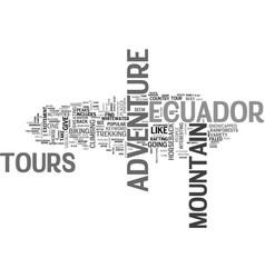 Adventure tours in ecuador text word cloud concept vector