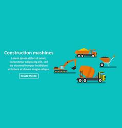 constructions mashines banner horizontal concept vector image