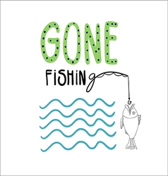 Gone fishihng vector