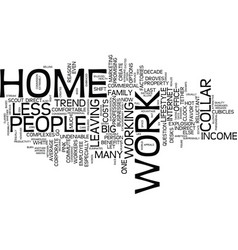 The new work at home trend text background word vector