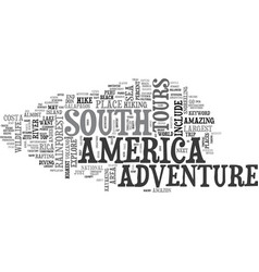 Adventure tours in south america text word cloud vector