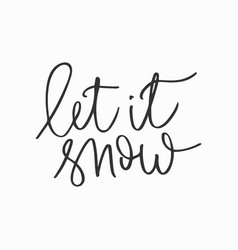 let it snow hand written inscription vector image