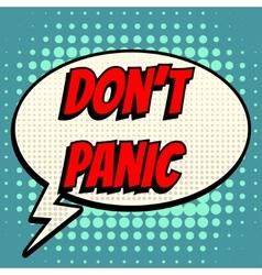 Dont panic comic book bubble text retro style vector