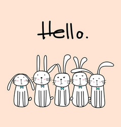 Hand drawn cute bunnies with say hello vector