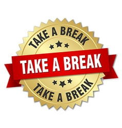 Take a break 3d gold badge with red ribbon vector