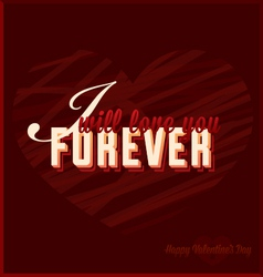 I Will Love You Forever Valentines Day Card vector image vector image