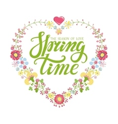 Spring time letteringfloral heart wreath vector