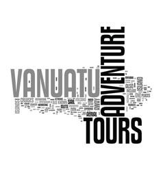 Adventure tours vanuatu text word cloud concept vector