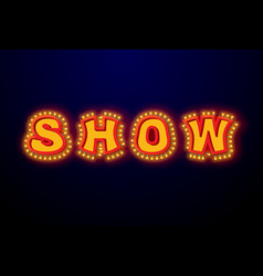 Show light sign with lamps retro light bulb plate vector