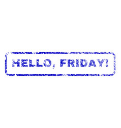 Hello friday exclamation rubber stamp vector