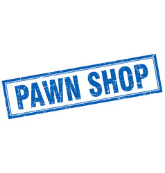 Pawn shop blue grunge square stamp on white vector