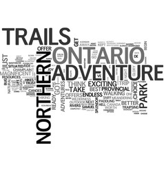 Adventure trails in northern ontario text word vector