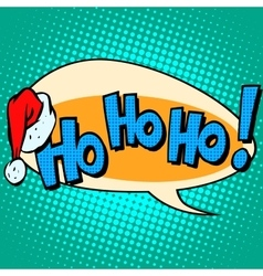 Hohoho santa claus good laugh comic bubble text vector