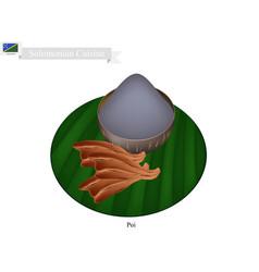 Poi or traditional solomonian soup or solomonian vector