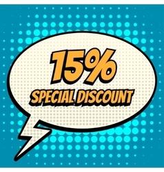 15 percent special discount comic book bubble text vector
