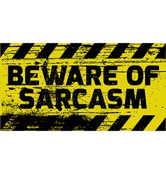 Beware of sarcasm sign vector