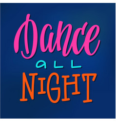 Dance all night quote typography vector