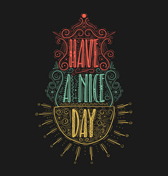 have a nice day hand drawn label vector image vector image