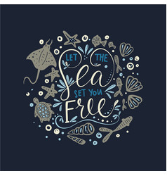 let the sea set you free lettering card vector image vector image