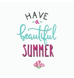 Have a beautiful summer typography vector