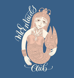 Mermaids club - hand lettering with decorative vector