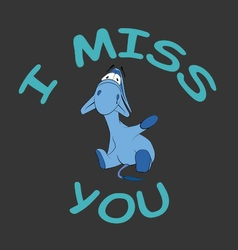 Sad donkey waving hand with i miss you text vector